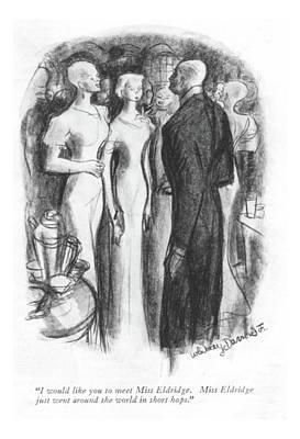 I Would Like You To Meet Miss Eldridge. Miss Art Print by Jr., Whitney Darrow