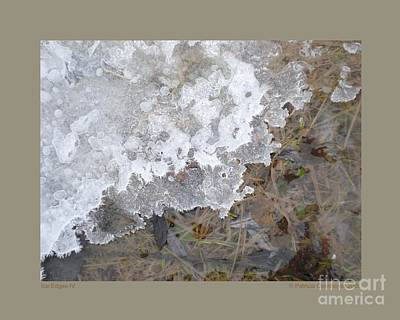 Ice Edges-iv Art Print by Patricia Overmoyer