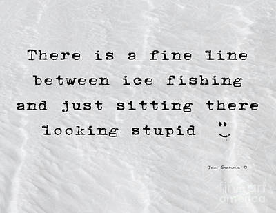 Photograph - Diploma - Ice Fishing - Fine Line by John Stephens