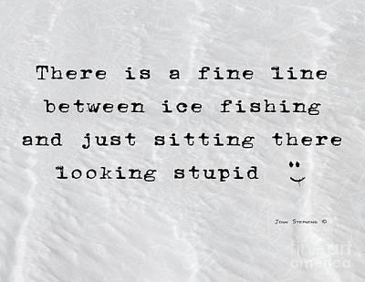Photograph - Diploma - Ice Fishing - Fine Line by John Stephens