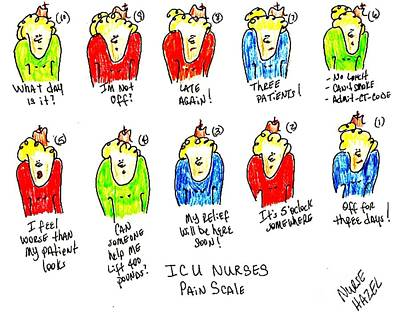 Nursing Drawing - Icu Nurses Pain Scale by Donna Daugherty