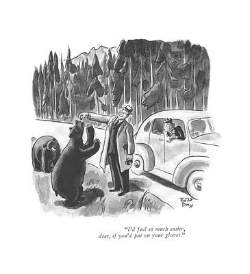 Bear Drawing - I'd Feel So Much Easier by Robert J. Day