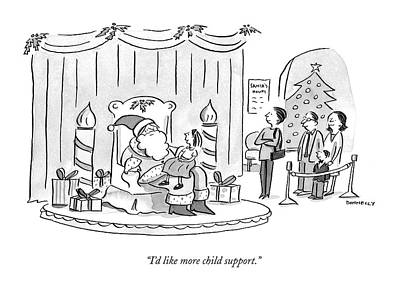 Support Drawing - I'd Like More Child Support by Liza Donnelly