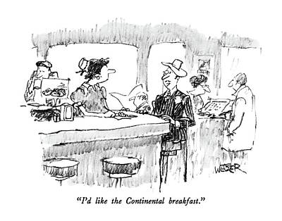 I'd Like The Continental Breakfast Art Print by Robert Weber