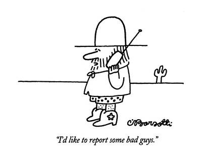 History Drawing - I'd Like To Report Some Bad Guys by Charles Barsotti