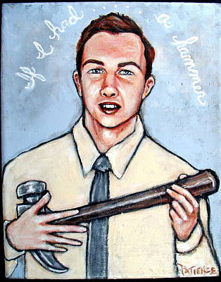 Painting - 'if I Had A Hammer' Pete Seeger Tribute by Patience A