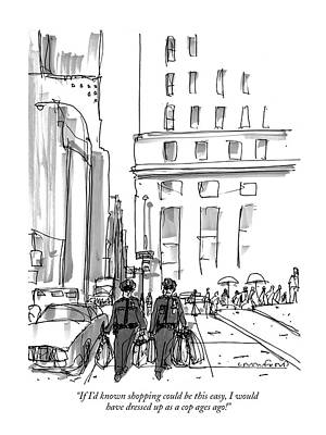 Cop Drawing - If I'd Known Shopping Could Be This Easy by Michael Crawford