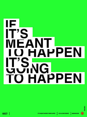 Quote Digital Art - If It's Meant To Happen Poster by Naxart Studio