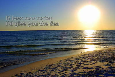 Panama City Beach Photograph - If Love Was Water I'd Give You The Sea by May Photography