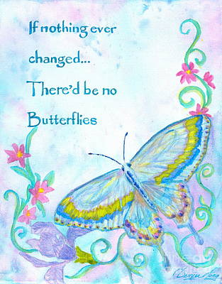 If Nothing Ever Changed Art Print by Denise Hoag