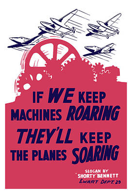 Painting - If We Keep Machines Roaring - Ww2 by War Is Hell Store