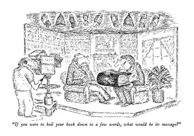During Drawing - If You Were To Boil Your Book Down To A Few Words by Edward Koren