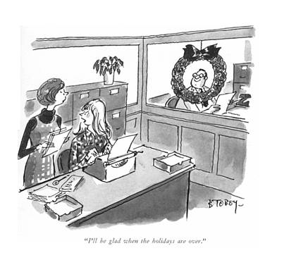 Wreath Drawing - I'll Be Glad When The Holidays Are Over by Barney Tobey