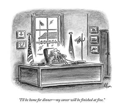 I'll Be Home For Dinner - My Career Art Print