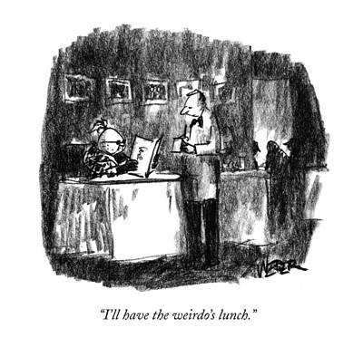 I'll Have The Weirdo's Lunch Art Print by Robert Weber