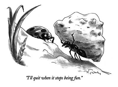 Ladybug Drawing - I'll Quit When It Stops Being Fun by Mike Twohy