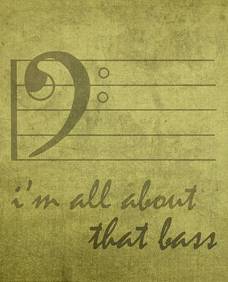 Parody Mixed Media - Im All About That Bass Meghan Trainor Parody Music Humor Pun Artwork by Design Turnpike