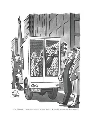 Truck Drawing - I'm Edmund J. Murchinson Of 222 Morton Street! by Peter Arno