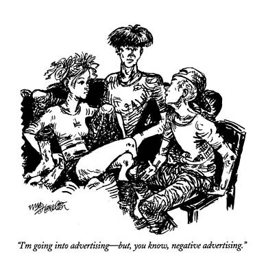 Teenagers Drawing - I'm Going Into Advertising - But by William Hamilton