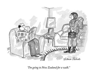 Wife Drawing - I'm Going To New Zealand For A Walk by Victoria Roberts