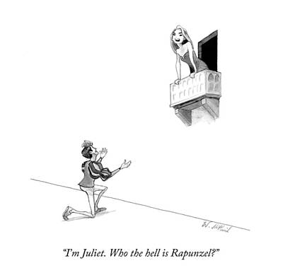 I'm Juliet. Who The Hell Is Rapunzel? Art Print by Will McPhail