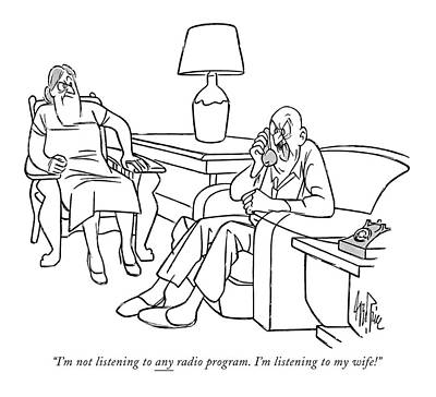 I'm Not Listening To Any Radio Program. I'm Art Print by George Price