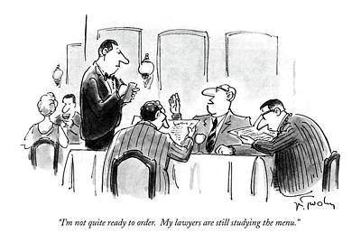 I'm Not Quite Ready To Order.  My Lawyers Art Print by Mike Twohy