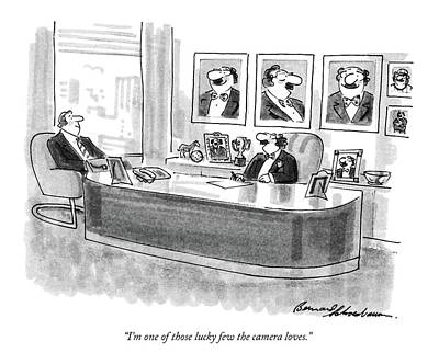 Business Men Drawing - I'm One Of Those Lucky Few The Camera Loves by Bernard Schoenbaum