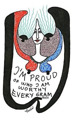 Joyful Drawing - I'm Proud Of Who I Am Worthy Every Gram by Genia GgXpress