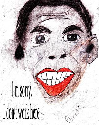Politicians Drawings - Im sorry. I dont work here. by Donna Daugherty