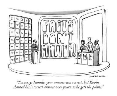Donald Trump Drawing - Facts Don't Matter by Joe Dator