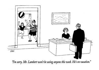 Playing Drawing - I'm Sorry. Mr. Lambert Won't Be Seeing Anyone by Tom Kleh