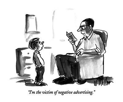 I'm The Victim Of Negative Advertising Art Print