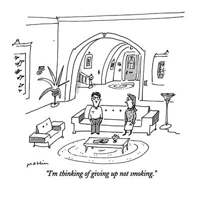 Fitness Drawing - I'm Thinking Of Giving Up Not Smoking by Michael Maslin