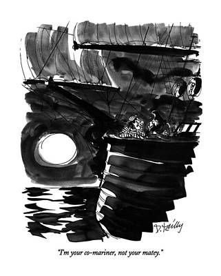 Pirate Ships Drawing - I'm Your Co-mariner by Donald Reilly