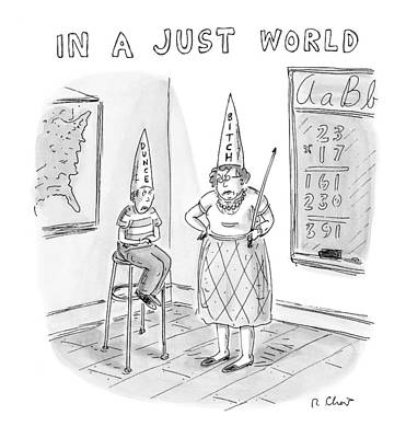 Dunce Caps Drawing - 'in A Just World' by Roz Chast