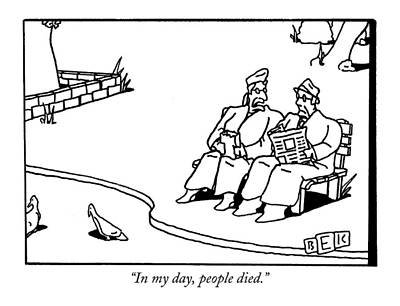 2000 Drawing - In My Day, People Died by Bruce Eric Kaplan
