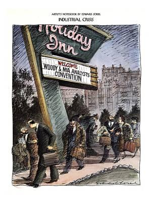 Woody Allen Drawing - Industrial Crisis by Edward Sorel