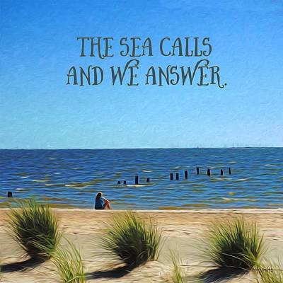Seashore Quote Wall Art - Photograph - Inspirational Coastal - The Sea Calls And We Answer by Rebecca Korpita