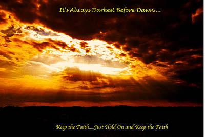 Photograph - Inspirational It's Always Darkest Just Before Dawn by Femina Photo Art By Maggie