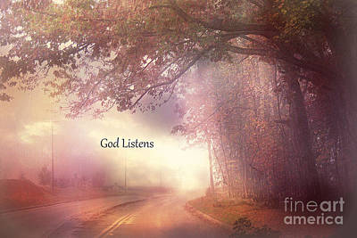 Spiritual Art Photograph - Inspirational Nature Landscape - God Listens - Dreamy Ethereal Spiritual And Religious Nature Photo by Kathy Fornal