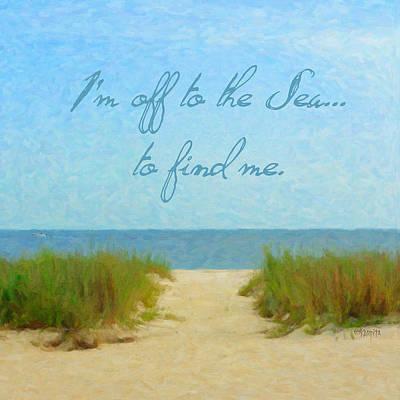 Seashore Quote Wall Art - Photograph - Inspirational Seashore - I'm Off To The Sea by Rebecca Korpita