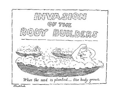 Horror Movies Drawing - Invasion Of The Body Builders When The Seed by Stuart Leeds