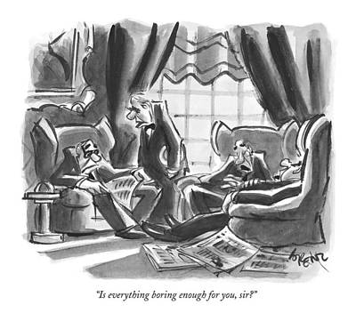 Armchair Drawing - Is Everything Boring Enough by Lee Lorenz