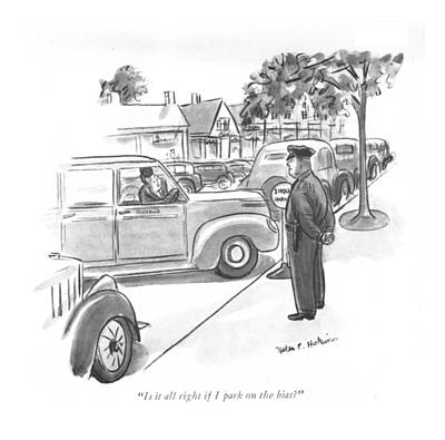 Street Car Drawing - Is It All Right If I Park On The Bias? by Helen E. Hokinson