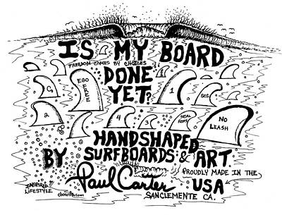 Drawing - Is My Board Done Yet #1 by Paul Carter
