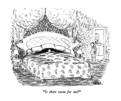 Bed Spread Drawing - Is There Room For Me? by Robert Weber