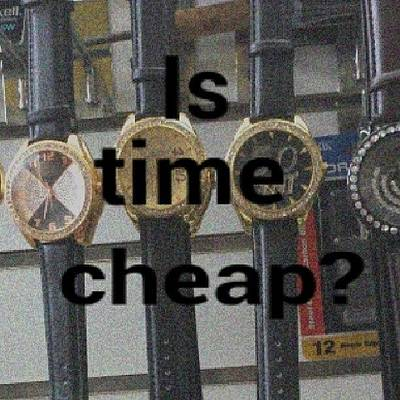 Cheap Photograph - Is #time #cheap? #justsaying by Andrea Sveva Bhatti