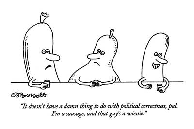 Pears Drawing - It Doesn't Have A Damn Thing To Do With Political by Charles Barsotti