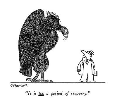 Vulture Drawing - It Is Too A Period Of Recovery by Charles Barsotti